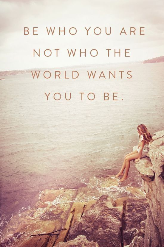 be who you are life wisdom quote