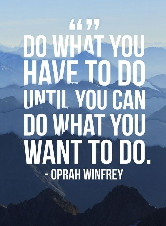 do what you have to do life wisdom quote