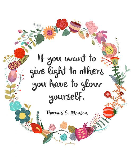 if you want to give light to others you have to glow yourself life wisdom quote