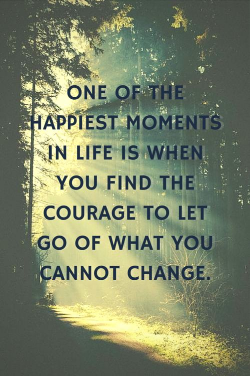 let go of what can not change live wisdom quote
