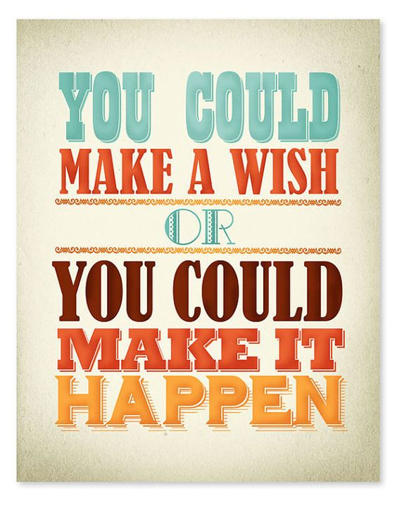 make it happen life wisdom quote