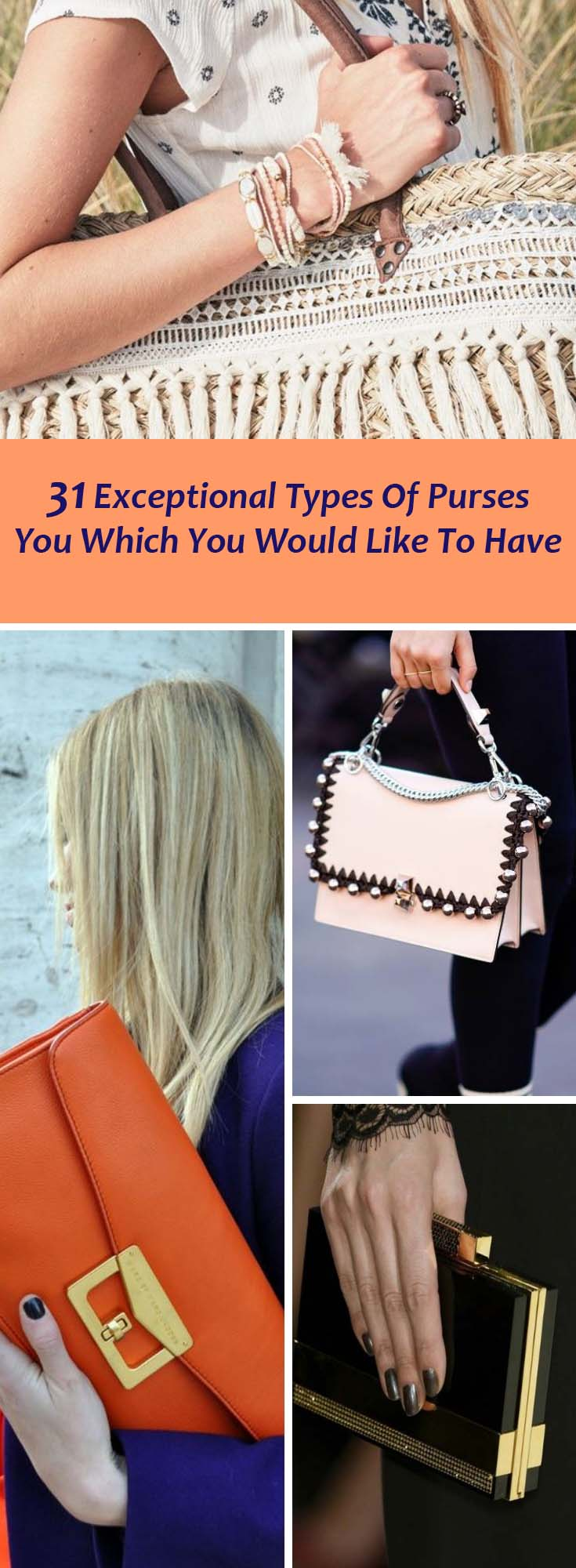 31 Exceptional Types Of Purses You Which You Would Like To Have