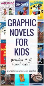 GRAPHIC NOVELS FOR GRADES 4-8 (AND UP!)