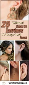 20 different types of earrings to always kook fresh