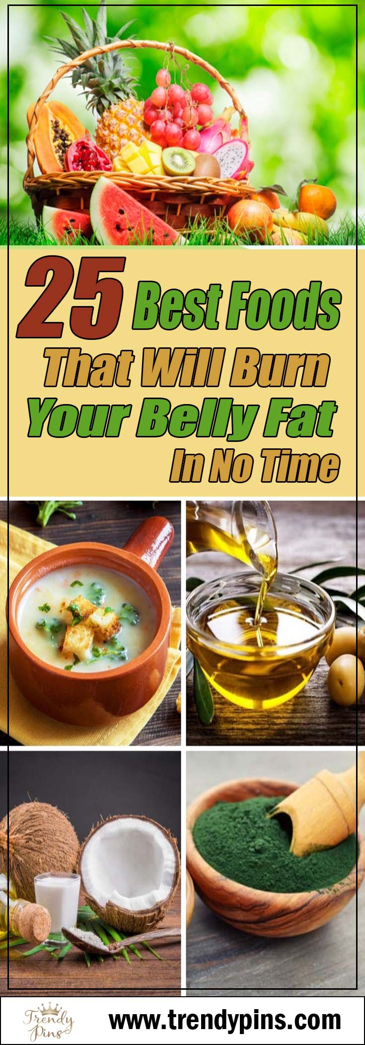 25 Best Foods That Will Burn Your Belly Fat In No Time #healthy living #belly fat #foods #trendypins