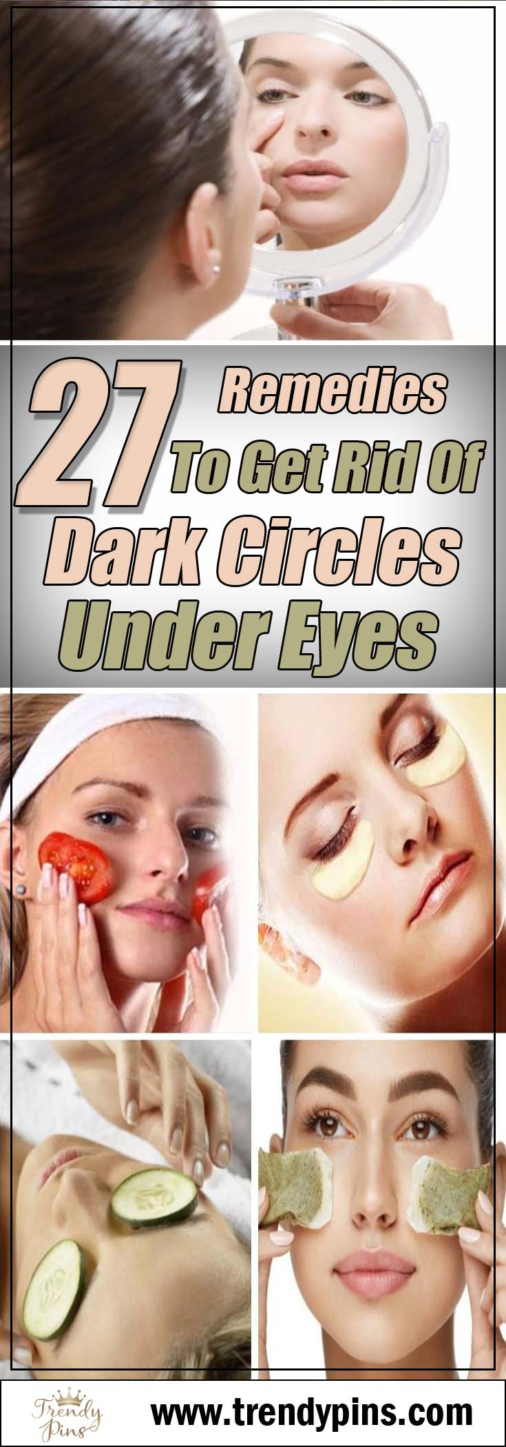 27 Amazing Homemade Remedies To Get Rid Of Dark Circles Under Eyes #dark circles under eyes #beauty #trendypins