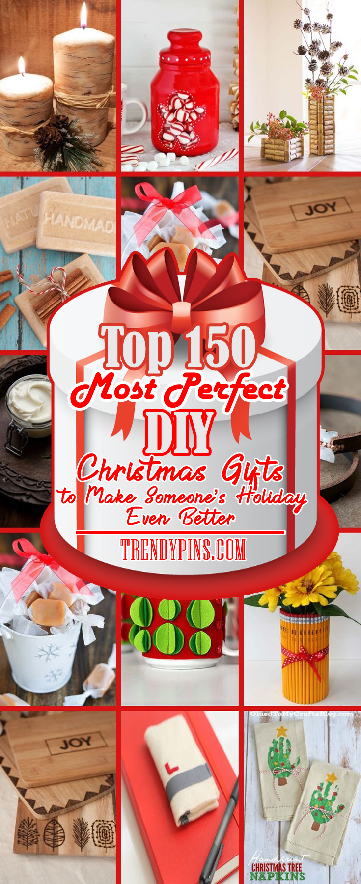 Top 150 Most Perfect DIY Christmas Gifts to Make Someones Even Better