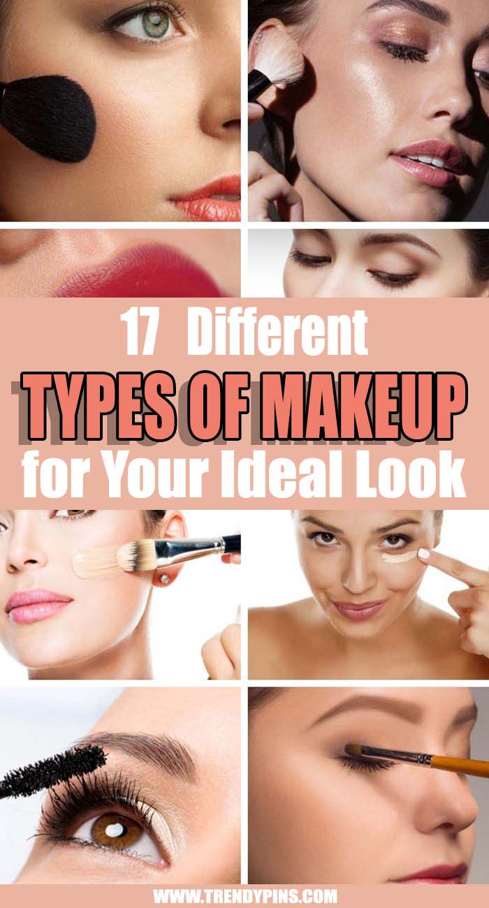 17 Types Of Makeup For Your Ideal Look