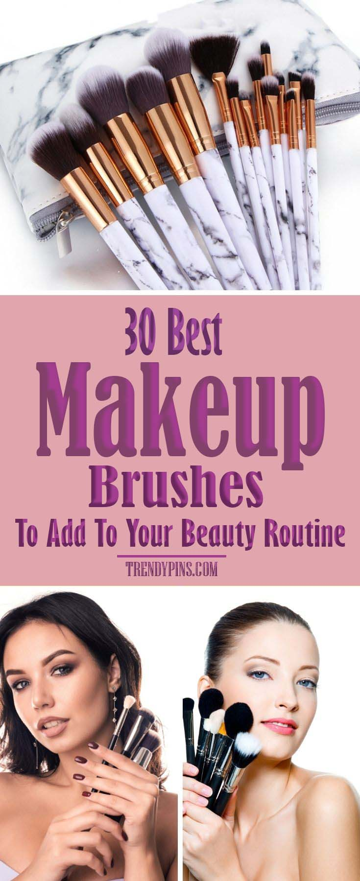 30 Best Makeup Brushes To Add To Your Beauty Routine #makeup #beauty #trendypins