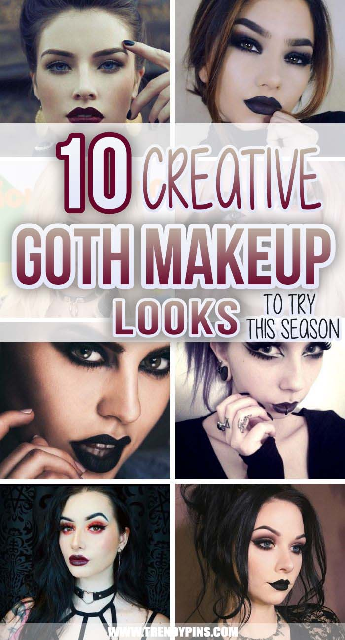 10 Most Creative Goth Makeup Looks To Try This Season